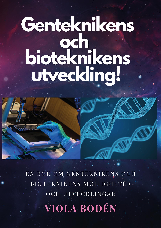 Genteknikens och bioteknikens utveckling!